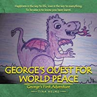 George's Quest for World Peace: George's First Adventure