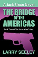 The Bridge of the Americas (Border Wars Trilogy #3)