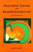 Practising Theory And Reading Literature: An Introduction