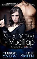 The Shadow of Mudflap (Foxtrot Team, #1)