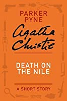 Death on the Nile: A Short Story (Parker Pyne)