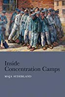 Inside Concentration Camps: Social Life at the Extremes