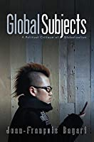 Global Subjects: A Political Critique of Globalization