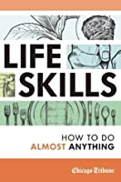 Life Skills: How to Do Almost Anything
