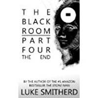 The Black Room, Part Four: The End