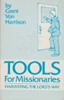 Tools for Missionaries: Harvesting the Lord's Way