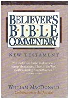 Believer's Bible Commentary: An Exposition of the Sacred Scriptures