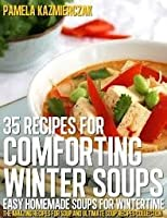 35 Recipes For Comforting Winter Soups