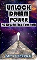 Dreams: Guide to the Soul: 40 Ancient Secret Keys to Healing, Renewal and Power