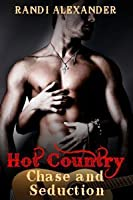 Chase and Seduction (Hot Country, #1)