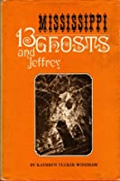 13 Mississippi Ghosts and Jeffrey