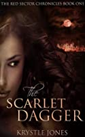The Scarlet Dagger (The Red Sector Chronicles #1)