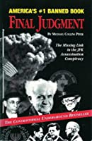 Final Judgement - The missing link in the JFK assassination conspiracy