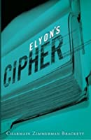 Elyon's Cipher (The Key Guardian Journals, #2)