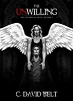 The Unwilling (The Children of Lilith, Volume 1)