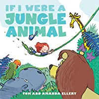If I Were a Jungle Animal: with audio recording