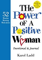 The Power of a Positive Woman Devotional GIFT: 52 Monday Morning Motivations