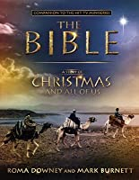 """A Story of Christmas and All of Us: Based on the Epic TV Miniseries """"The Bible"""""""