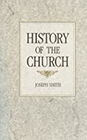 History of the Church of Jesus Christ of Latter-day Saints, Volume 3: Period 1