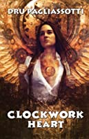 Clockwork Heart: Part One of the Clockwork Heart trilogy
