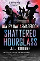 Shattered Hourglass (Day by Day Armageddon, #3)