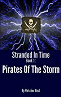 Pirates Of The Storm (Stranded In Time, Book 1)