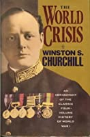 The World Crisis: An Abridgement of the Classic Four-Volume History of World War I