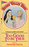 Too Good To be True (Sweet Valley High, #11)