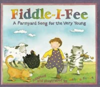Fiddle-I-Fee: A Farmyard Song for the Very Young