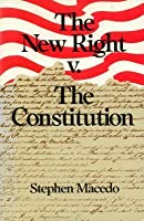 The New Right V. the Constitution