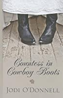 Countess in Cowboy Boots