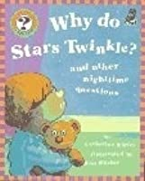 Why Do Stars Twinkle?: And Other Nighttime Questions (Questions And Answers Storybook)