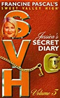 Jessica's Secret Diary, Volume 3 (Sweet Valley High Special Edition)