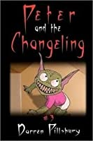 Peter and the Changeling  (Peter and the Monsters #3)