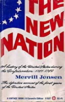 The New Nation: A History of the United States During the Confederation, 1781-89
