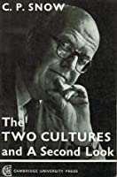 The Two Cultures/A Second Look: An Expanded Version of The Two Cultures & the Scientific Revolution