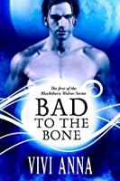 Bad to the Bone (Blackthorn Wolves, #1)