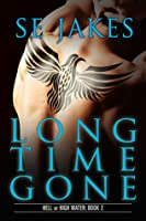 Long Time Gone (Hell or High Water, #2)