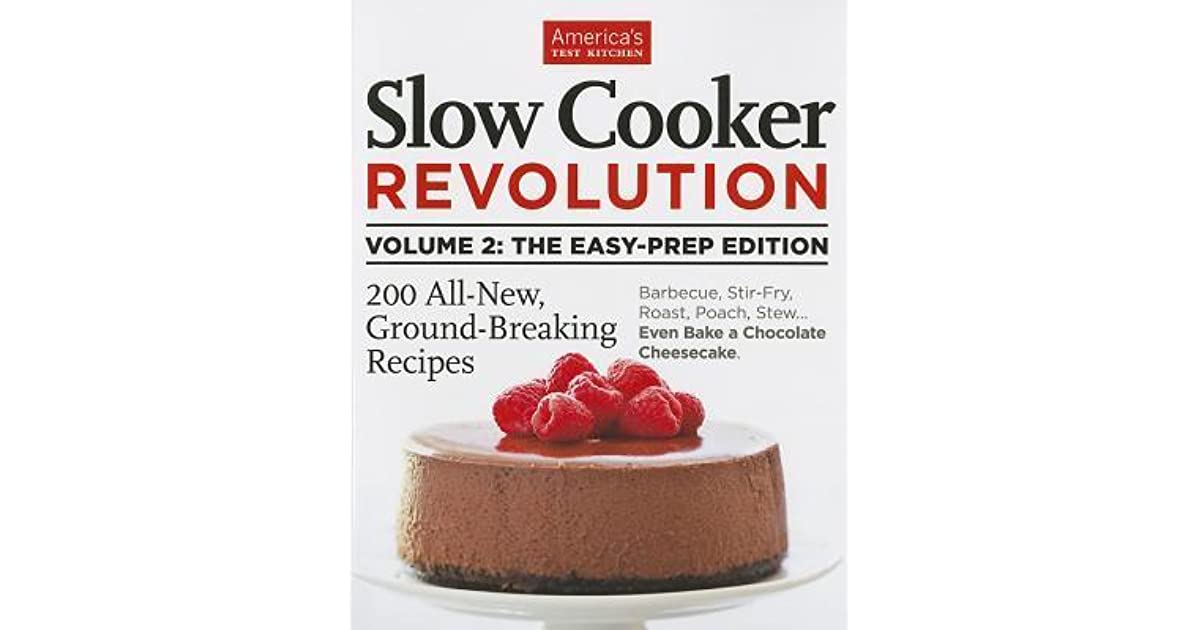 America Test Kitchen Slow Cooker Revolution Volume