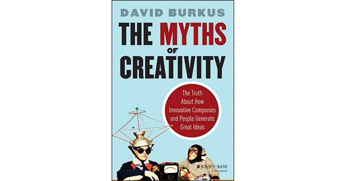 ideas innovation and creativity in the myth of epiphany For anyone who struggles with creativity, or who makes excuses for delaying the work of innovation, the myths of creativity will help you overcome your obstacles to finding new ideas category.