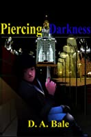 Piercing the Darkness (The Deepest Darkness, #2)