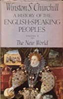 The New World (A History of the English Speaking Peoples, #2)