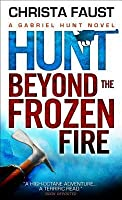 Hunt Beyond the Frozen Fire (Gabriel Hunt, #4)