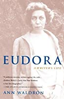 Eudora Welty: A Writer's Life