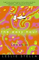 The Easy Hour: A Novel of Leisure
