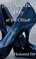 Just Another Day at the Office (Full Novel)