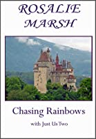 Chasing Rainbows - With Just Us Two (#2)