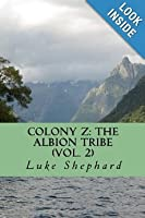 The Albion Tribe (Colony Z, #2)