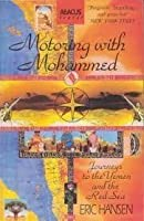 Motoring With Mohammed: Journeys To The Yemen And The Red Sea