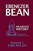 Hilarious History Volume 1: A History of England in Verse